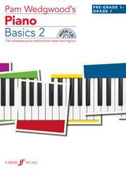 Wedgwood Pam Oliver : Pam Wedgwood's Piano Basics 2 (Pre-Grade Level 1 to Grade 1 )