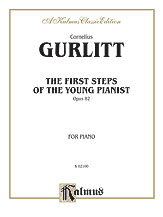 Gurlitt Cornelius : The First Steps of the Young Pianist, Op. 82 (Complete)