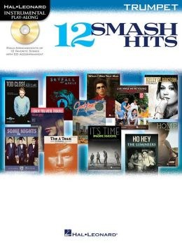 Hal Leonard Instrumental Play-Along: 12 Smash Hits (Trumpet)