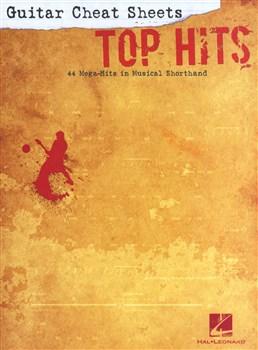 Guitar Cheat Sheets : Top Hits - 44 Mega-Hits In Musical Shorthand
