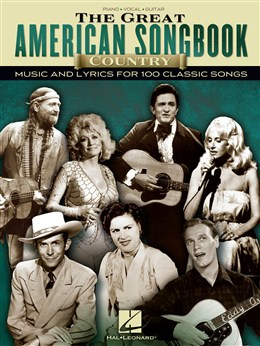 The Great American Songbook: Country Music And Lyrics For 100 Classic Songs