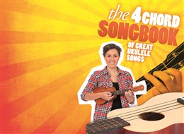 The 4 Chord Songbook Of Great Ukulele Songs