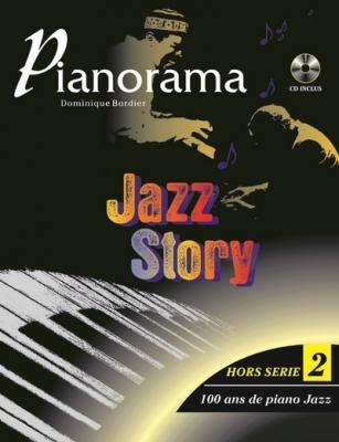Bordier Dominique : Pianorama Hors-série vol 2 : Jazz Story...100 ans de piano jazz