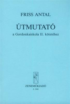Utmutato A Gordonkaiskola Tanitasahoz Vol.2 Manual