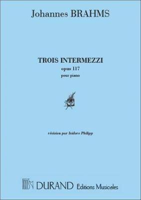 3 Intermezzi Op. 117 Piano (Revision Isidore Philipp