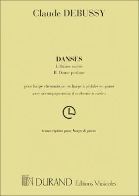 Debussy Claude : DANSES (I. DANSE SACREE - II. DANSE PROFANE), POUR HARPE CHROMATIQUE OU HARPE A PEDALES OU PIANO AVEC ACCOMPAGNEMEN
