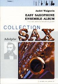 Easy Saxophone Ensemble Album - 4 Pièces Faciles Pour Quatuor / A. Waignein