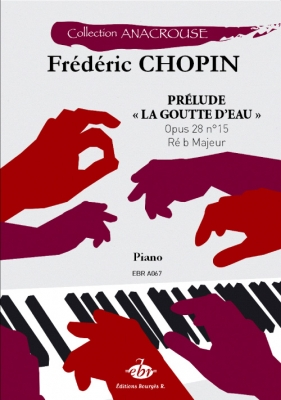Anacrouse Chopin Prelude 'La Goutte D'Eau' Reb Majeur Op. 238 No15