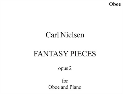 Nielsen : Nielsen Two Fantasy Pieces Op.2 Oboe/Piano (Humoresque and Romanze)