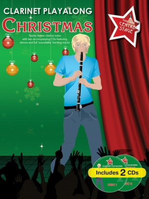 You Take Centre Stage : Clarinet Play Along Christmas
