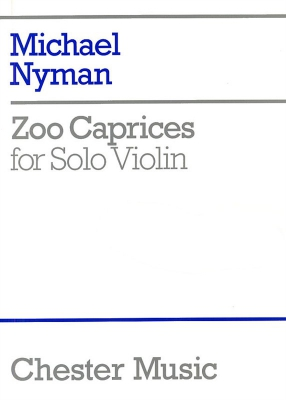 Nyman Michael : Zoo Caprices For Solo Violin