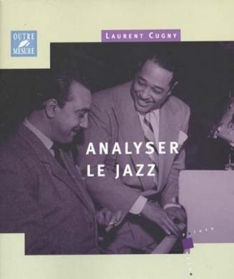 Analyser Le Jazz Laurent Cugny
