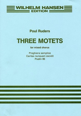 Ruders Poul Three Motets For Mixed Chorus Vocal Score