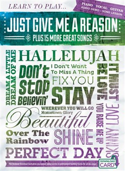 Learn To Play Just Give Me A Reason Plus 15 More Great Songs