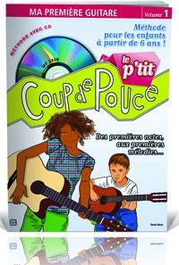 Roux Denis : Le P'tit Coup de Pouce (Vol.1). Ma Première Guitare