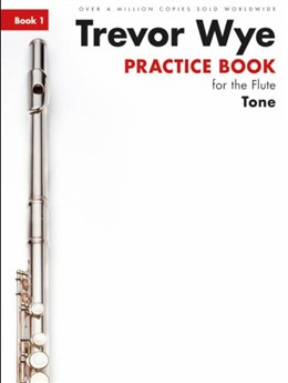 Wye Trevor : Trevor Wye Practice Book For The Flute: Book 1 - Tone (Book Only) Revised Edition