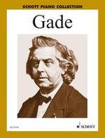 Gade Niels Wilhelm : Selected Piano Works