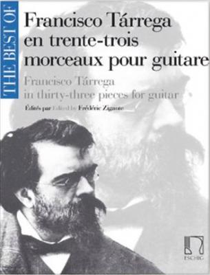 Tarrega Francisco : The Best of Francisco Tárrega en 33 morceaux pour guitare