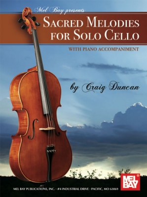 Duncan Craig : Sacred Melodies for Solo Cello