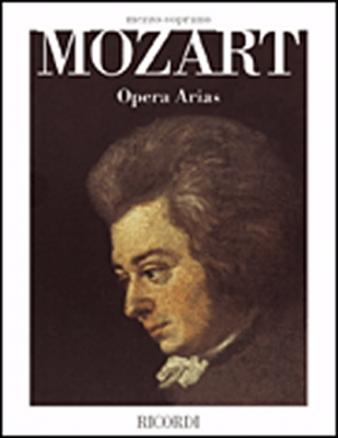Mozart Wolfgang Amadeus : Mozart Opera Arias