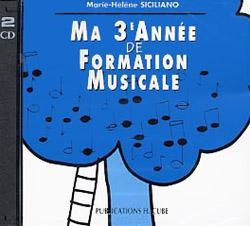 Siciliano Marie-Hélène : Ma 3ème année de formation musicale