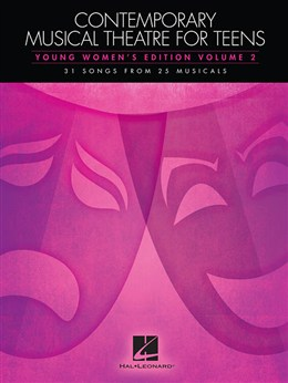 Contemporary Musical Theatre For Teens - Young Women's Edition Volume 2