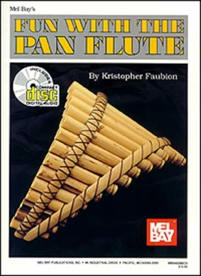 Faubion Kristopher : Fun with the Pan Flute