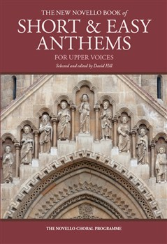 The New Novello Book Of Short and Easy Anthems For Upper Voices
