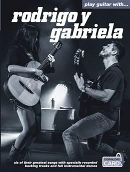 Rodrigo Y Gabriela : Play Guitar With? Rodrigo Y Gabriela (Book/Download Card)