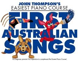 Thompson John : John Thompson's Easiest Piano Course: First Australian Songs