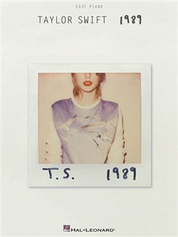 Swift Taylor : Taylor Swift: 1989 (Easy Piano)