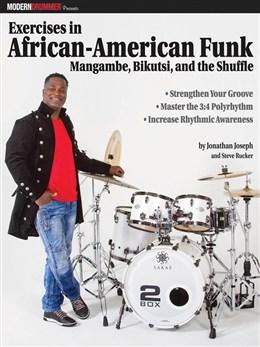 Modern Drummer Presents : Exercises In African - American Funk