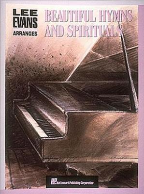 Evans Lee : Lee Evans Arranges Beautiful Hymns and Spirituals