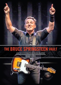 The Bruce Springsteen Vault: Illustrated Biography