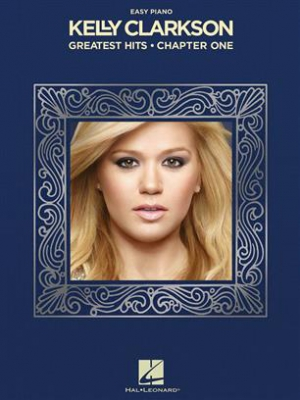 Clarkson Kelly : Kelly Clarkson - Greatest Hits, Chapter One
