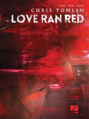 Tomlin Chris : Chris Tomlin - Love Ran Red
