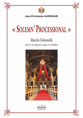 Solemn' Processional Pour 2 Trompettes, Orgue Et Timbales