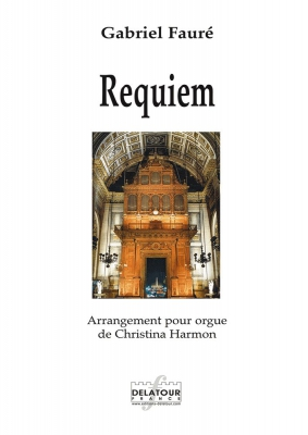 Fauré Gabriel : Requiem - Arrangement pour orgue