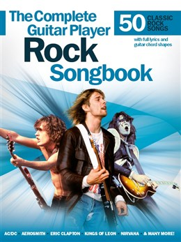 The Complete Guitar Player : Rock Songbook