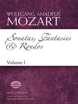 Mozart Wolfgang Amadeus : Sonatas, Fantasies and Rondos Volume I