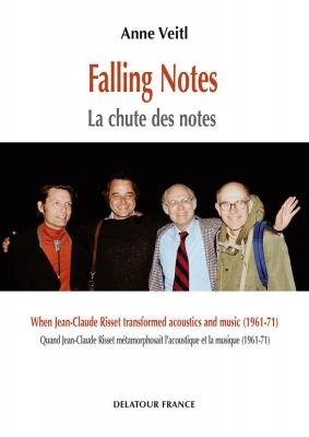 Falling Notes / La Chute Des Notes/ Falling Notes. Quand Jean-Claude Risset Métamorphosait L'Acoustique Et La Musique (1961-71)
