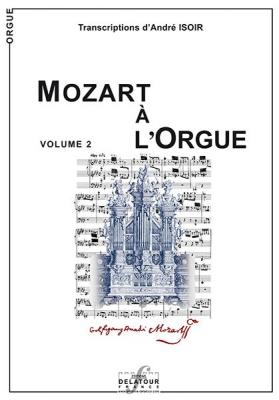 Mozart Wolfgang Amadeus : Mozart a l'orgue - Vol. 2 Volume 2