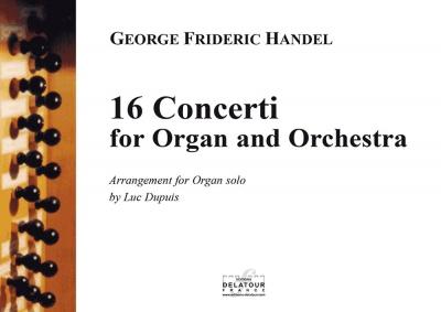 Haendel Georg Friedrich : 16 Concerti for Organ and Orchestra