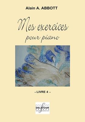 Abbott Alain : Mes exercices pour piano - Livre 4 Volume 4