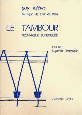 Lefevre : Tambour Technique Superieure