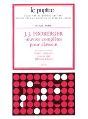 Froberger / Schott : Oeuvres Completes De Clavecin Tome 1/Volume 1Lp57