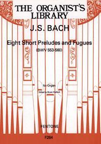 8 Short Preudes And Fugues / J.S. Bach - Orgue