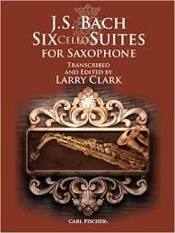 Bach Johann Sebastian : Six Cello Suites For Saxophone (Arr. Larry Clark)