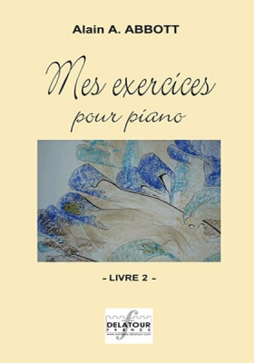 Abbott Alain : Mes exercices pour piano - Livre 2 Volume 2