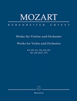 Mozart Wolfgang Amadeus : Works for Violin and Orchestra K. 207, 211, 216, 218, 219, 261, 269 (261a), 373